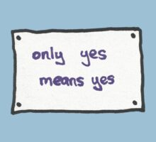 Only Yes Means Yes Sign by TheVerse
