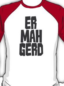 Er. Mah. Gerd. T-Shirt
