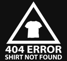 404 Error : Shirt Not Found by BrightDesign