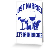 Just Married, Lets Drink! - Wedding Reception Shirt Greeting Card