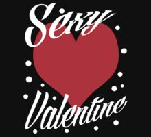 Sexy Valentine - Valentines Day Shirt by printproxy