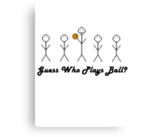 Guess who plays ball Canvas Print