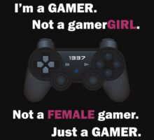 I'm a GAMER, not a gamerGIRL. v.1 T-Shirt
