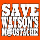 Save Watson's Moustache by uncmfrtbleyeti