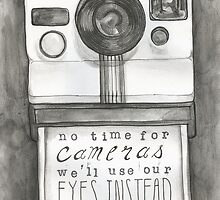 No Time for Cameras by Sara Wilson