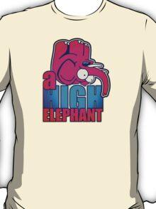 the high elephant T-Shirt