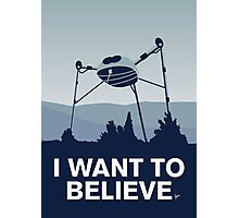 My I want to believe minimal poster-war_of_the_worlds Photographic Print