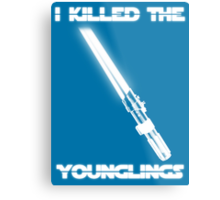 Not the Younglings Metal Print