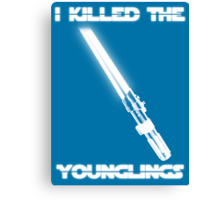 Not the Younglings Canvas Print