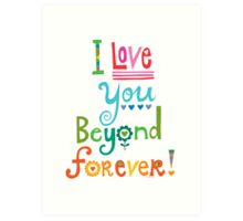 I Love You Beyond Forever - white Art Print