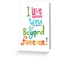 I Love You Beyond Forever - white Greeting Card