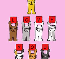Cats holding letters that say ''I love you'. by KateTaylor