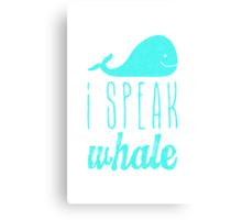 I Speak Whale II Canvas Print