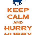 Keep Calm and Hurry Hurry - Broncos Orange & Blue by colorhouse