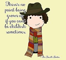 If You Can't Be Childish Sometimes -- Fourth Doctor quote print by mimiboo