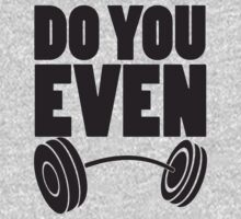 Do You Even Lift by soclothing