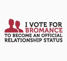 Relationship Status: Bromance by artpolitic