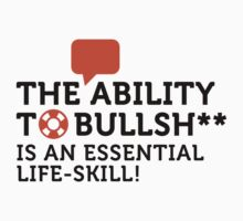 Bullshitting is a Life Skill by artpolitic