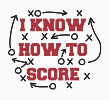 I Know How To Score by DetourShirts