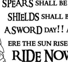 Arise riders of Théoden! Sticker