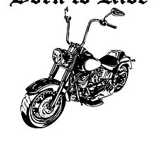 Born To Ride Motorcycle by kwg2200
