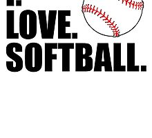 I Love Softball by kwg2200