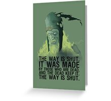 The way is shut. Greeting Card