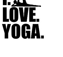 I Love Yoga by kwg2200