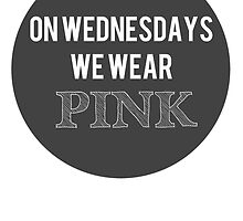 On Wednesdays We Wear Pink by MelMunro