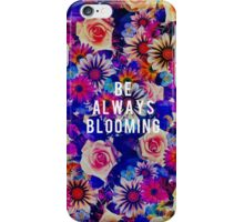 Be Always Quote iPhone Case/Skin