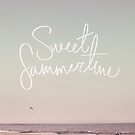 Sweet Summertime by Leah Flores