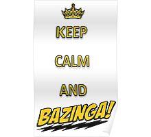 Keep calm and bazingaaa! Poster