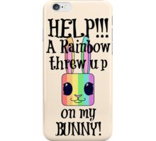 HELP!!! A Rainbow threw up on my BUNNY! iPhone Case/Skin
