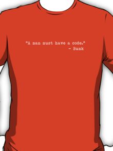 """The Wire - """"A man must have a code."""" T-Shirt"""