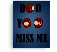 Did you miss me- I O U  Canvas Print