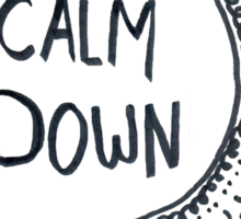 Calm Down (in black) Sticker