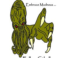 Cthulhu Embrace Madness by imphavok