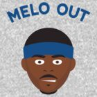 Melo Out (Carmelo Anthony)  by typeo