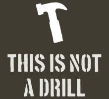 This is not a drill by Robin Lund