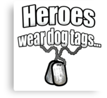 Heroes wear dog tags  Canvas Print