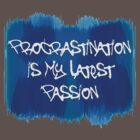 procastination passion by vampvamp