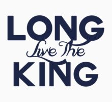 Long Live the King by keroseneandgin
