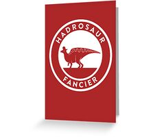 Hadrosaur Fancier Greeting Card