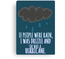 Drizzle And His Hurricane Canvas Print
