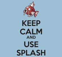 Keep Calm and Use Splash by ComicsLover