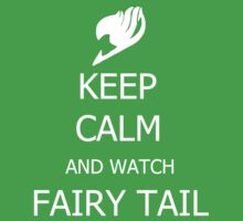Keep calm and watch Fairy tails by Attare