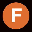 F Train Placard by axemangraphics