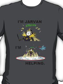 Jarvan help T-Shirt