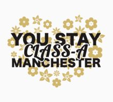 You Stay Class-A Manchester by mrshankly