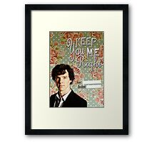 Sherlock Themed Valentine's Cards-You keep me right Framed Print